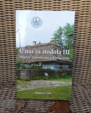 """image from Post-competition anthology """"U nas za stodołą III. Między Zamościem a Roztoczem"""""""